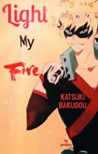 [Katsuki Bakugou X Reader] Light My Fire by Jewel-Fairy