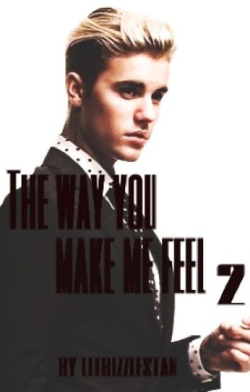 The Way you make me feel 2
