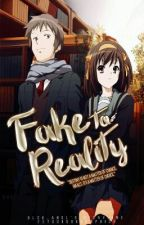 Fake to Reality? (On-going) by MissAnghelita