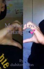 MESTON love triangle ❤️❤️~ Weston koury and Mario Selman fan fiction  by duhitzmeston