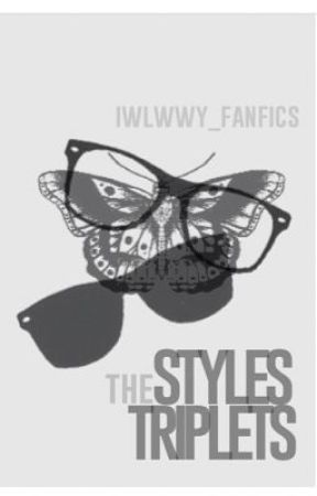 The Styles Triplets by IWLWWY_Fanfics