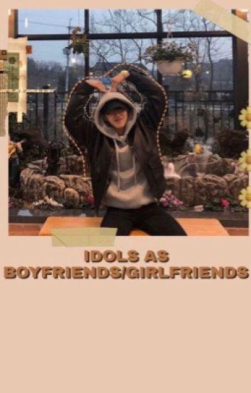 idols as boyfriends/girlfriends