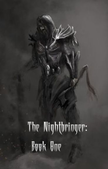 The Nightbringer: Book One by talelover