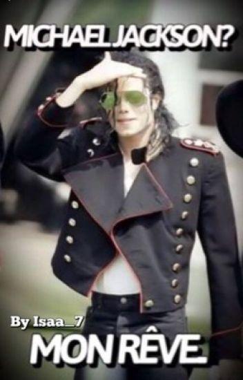 Michael Jackson ? Mon Rêve.. [TERMINÉE]