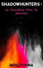 Shadowhunters ➰ La deuxième fille de Valentin by Molly-Ilona-TW