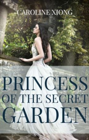Princess of the Secret Garden (On Hold) by ccarolxnee