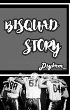 Bisquad Story by Dsykrm_
