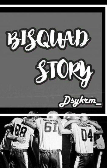 Bisquad Story