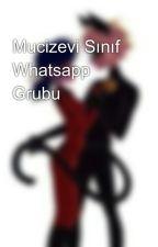 Mucizevi Sınıf Whatsapp Grubu  by mucize_ugurbocegi