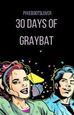 30 Days Of Graybat by PixieBootsLover