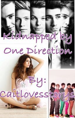 Kidnapped By One Direction (fanfic) (in serious editing) - Chapter 3