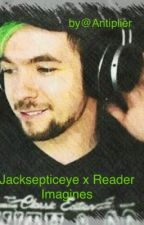Jacksepticeye x reader imagines~ by Antiplier
