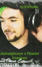 Jacksepticeye x reader imagines~ by Antiplier