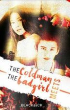 The ColdMan meets the BadGirl [ON-GOING] by ThirdBaseQUEEN