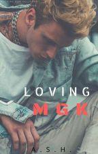 Loving MGK ( His Angel Sequel ) by MyNameASH