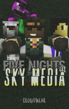 Five Nights At Sky Media by cloudneal