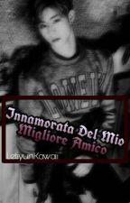 ♡||GOT7-Innamorata Del Mio Migliore Amico||♡ [Completed]     by LetiyunKawaii