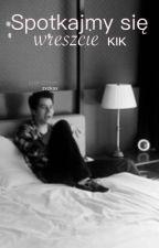 Spotkajmy się wreszcie |Dylan O'Brien| KIK | by coookielove_1