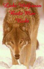 Liebe Wölfinnen Beißt Man Nicht by Crazy_Made