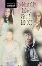 Accidentally Inlove With A Bad Boy by Aezylegaspi