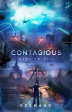 CONTAGIOUS by GeenaAG