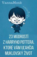 23 múdrostí z Harryho Pottera, ktoré vám uľahčia muklovský život  by VannaMonk