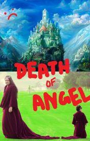 Death Of Angel by PeacefulKid