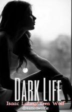 Dark Life; Isaac Lahey  by dreamonwolfie