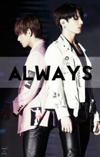 Always// Vkook [ON HOLD]