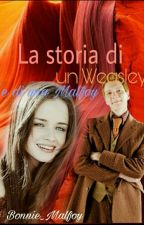 La Storia Di Un Weasley E Di Una Malfoy by bonnie_malfoy