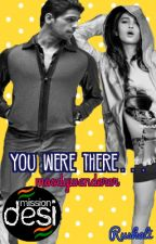 You Were There [#Wattys2016] by moodywanderer