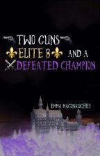 Two Guns, Elite Eight, and a Defeated Champion by Emmaco123