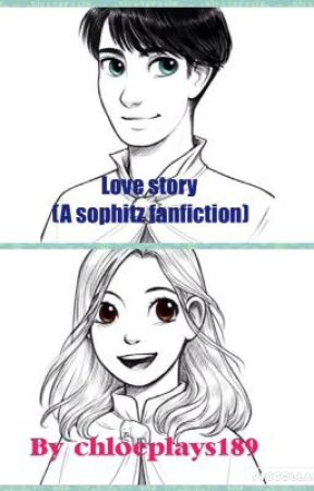 Love story (a sophitz fanfiction) by chloeplays189