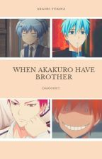 When Akakuro Have Brother by akashiyukina
