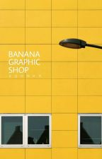 Banana Graphic Shop [Closed] by -sedonena