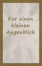 Für einen kleinen Augenblick (HerrBergmann) by Aprocure