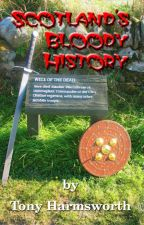 Scotland's Bloody History by TonyHarmsworth