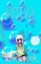 BULA by asktherisk