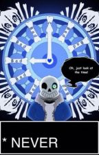 NEVER (Gaster!Sans X Female reader) by Nobody-significant
