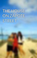 THE HOUSE ON ZAPOTE STREET by RayJones5
