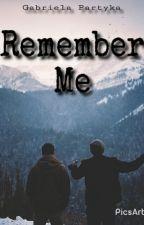 Remember Me || Bradley Simpson || by refracted