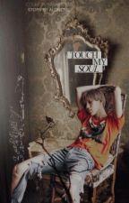 Touch My Soul / Mini Fic (YAOİ)✓ by alonenil