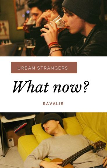 What now? || Urban Strangers