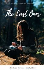 The Last Ones by Dead_Clover