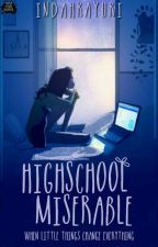 High School Miserable by IndahKayuri