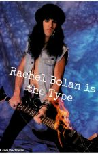 Rachel Bolan Is The Type by beggarsday