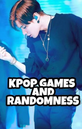 ✴KPOP GAMES AND RANDOMNESS✴ by JonghyunSflatass
