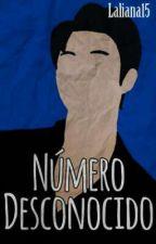 Número Desconocido by Laliana15
