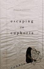 Escaping In Euphoria (Poem Collection) by surviving_dreams