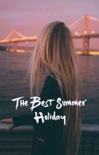 The Best Summer Holiday  by paradise__sky